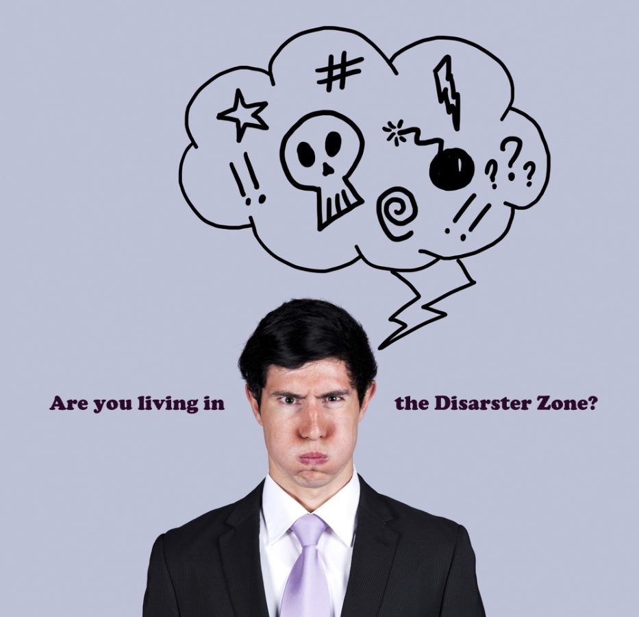 Are you living in the disaster zone of your mind?
