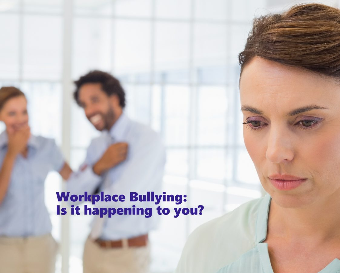 Workplace Bullying: Is it happening to you?